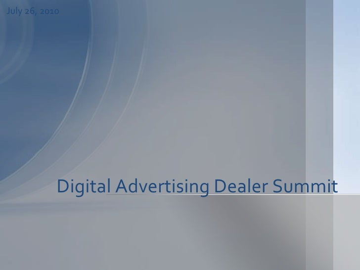 Digital Advertising Dealer Summit <br />November 18, 2008<br />