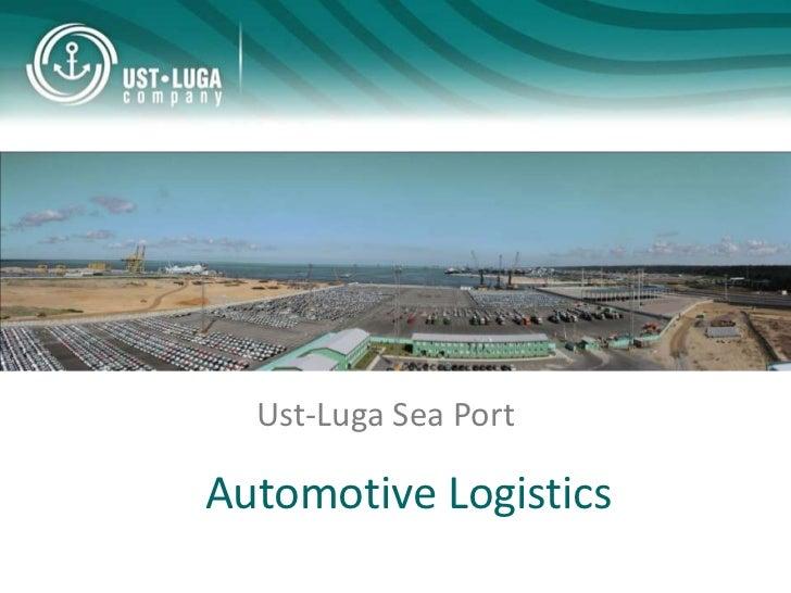 Ust-Luga Sea PortAutomotive Logistics