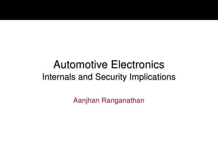 Automotive Electronics - Internals and Security Implications