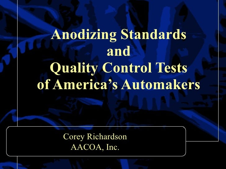 Anodizing Standards and Quality Control Tests of America's Automakers AACOA, Inc.