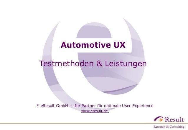 © eResult GmbH – Ihr Partner für optimale User Experience www.eresult.de Automotive UX Testmethoden & Leistungen