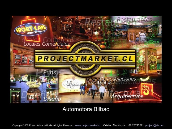 Automotora Bilbao Copyright 2005 Project & Market Ltda. All rights Reserved .  www.projectmarket.cl   Cristian Marinkovic ...