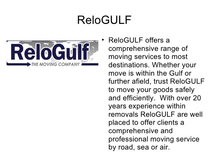 ReloGULF          ReloGULF offers a       comprehensive range of       moving services to most       destinations. Whethe...