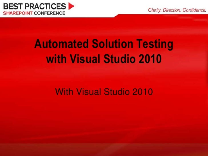 Automated Solution Testing   with Visual Studio 2010     With Visual Studio 2010
