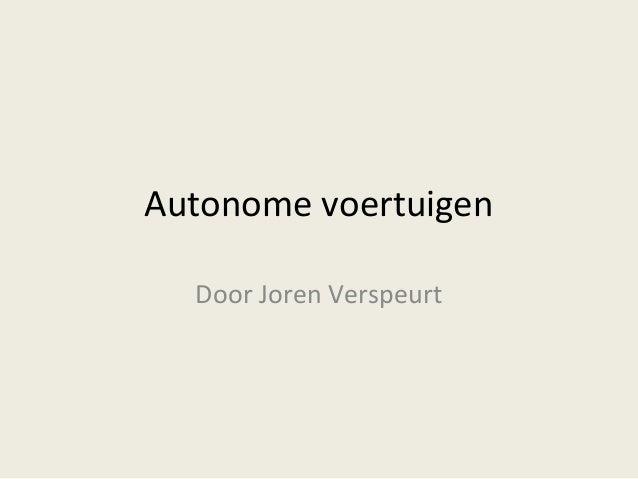 Autonome voertuigen Door Joren Verspeurt