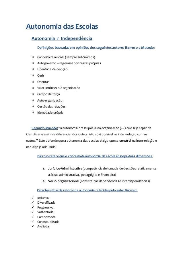 Autonomia das Escolas Autonomia ≠ Independência Definições baseadasem opiniões dos seguintesautores Barroso e Macedo:  Co...