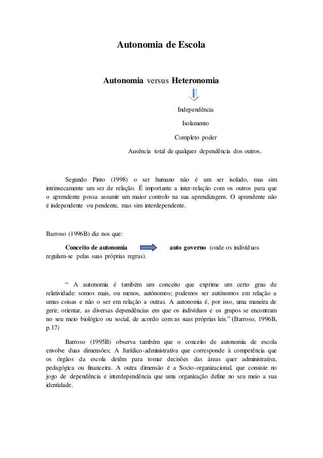 Autonomia de Escola Autonomia versus Heteronomia Independência Isolamento Completo poder Ausência total de qualquer depend...