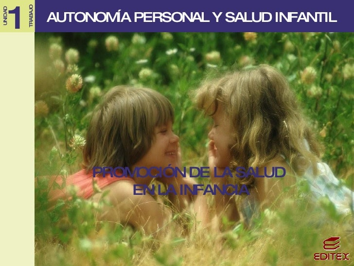 AUTONOMÍA PERSONAL Y SALUD INFANTIL PROMOCIÓN DE LA SALUD  EN LA INFANCIA