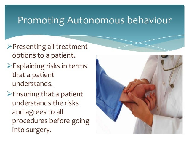 patient autonomy in medical ethics and The purpose of this article is to examine whether patient/client autonomy is always compatible with the nurse's role of advocacy breier-mackie s patient autonomy and medical paternity: medical law and medical ethics diverge: a medico-legal analysis.