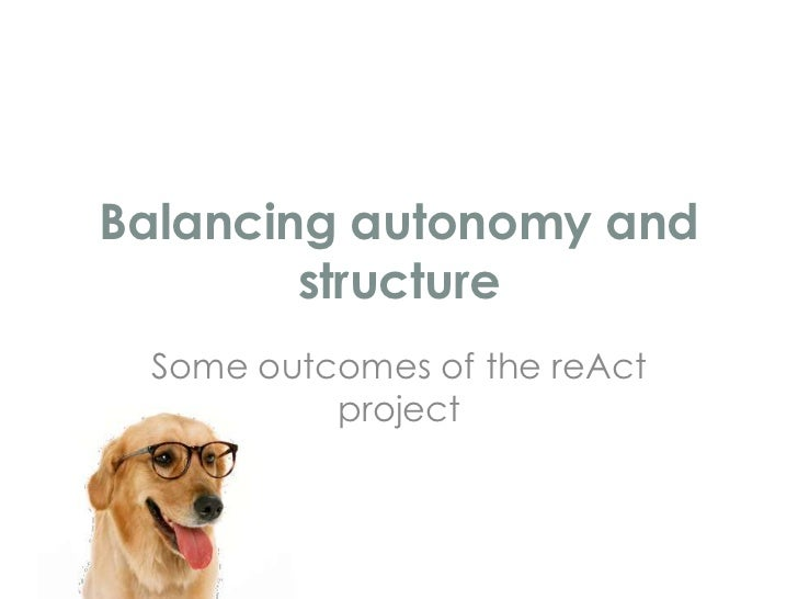 Presentation (draft version) on autonomy - reAct final conference - Valencia Oct 10 2012