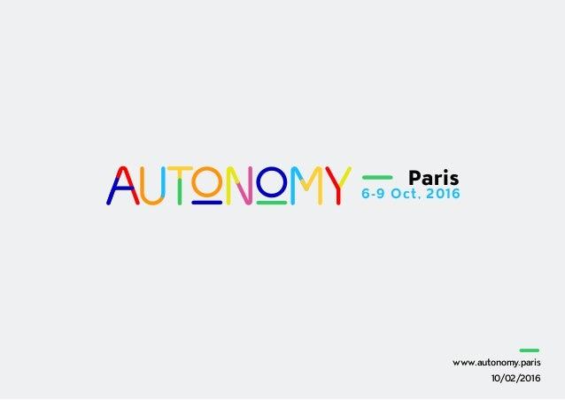 www.autonomy.paris 10/02/2016 Paris 6-9 Oct, 2016