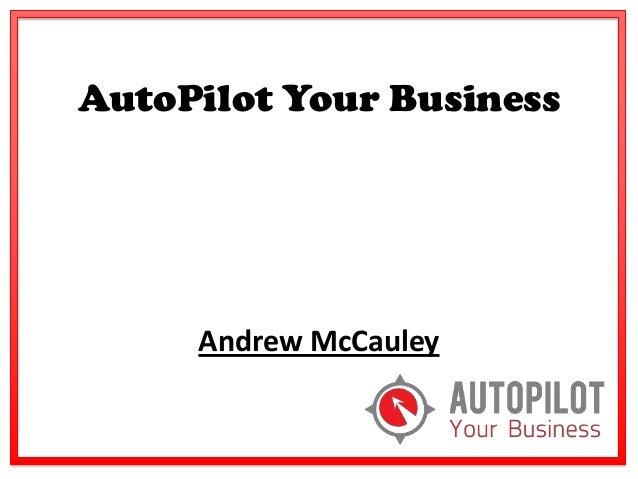 AutoPilot Your Business  Andrew McCauley