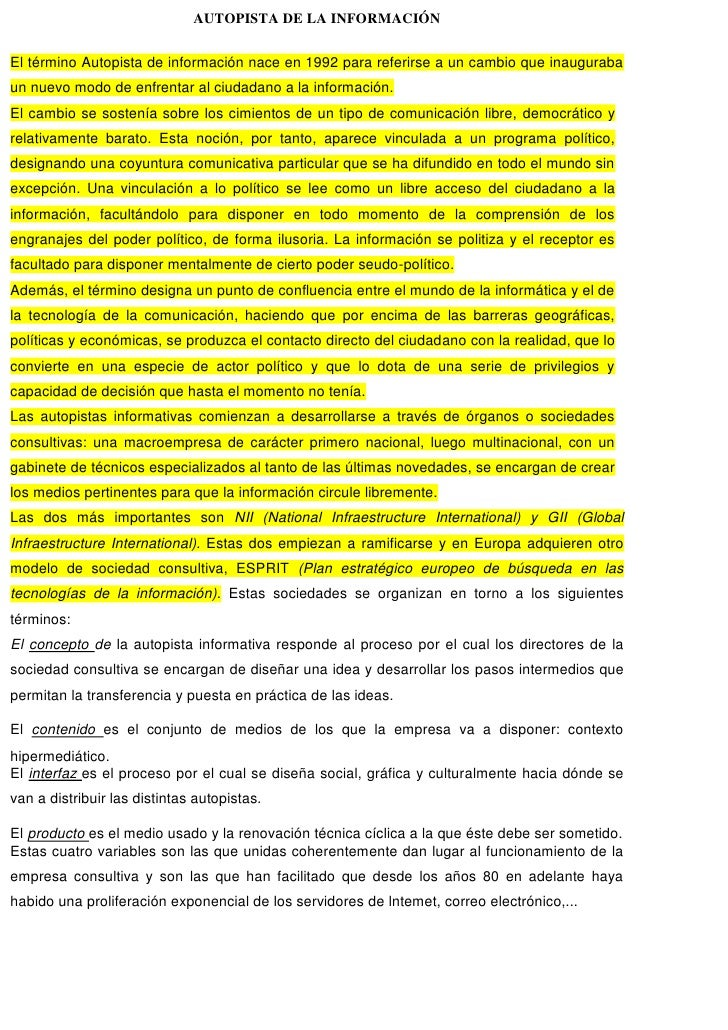 AUTOPISTA DE LA INFORMACIÓNEl término Autopista de información nace en 1992 para referirse a un cambio que inaugurabaun nu...