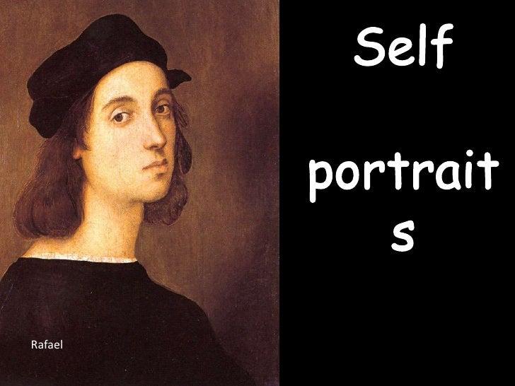 Self<br /> portraits<br />Rafael<br />