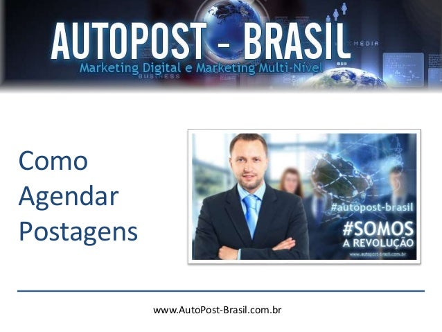 www.AutoPost-Brasil.com.br Como Agendar Postagens