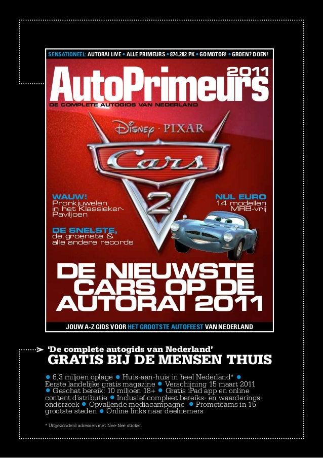 'De complete autogids van Nederland' GRATIS BIJ DE MENSEN THUIS • 6,3 miljoen oplage • Huis-aan-huis in heel Nederland* •E...