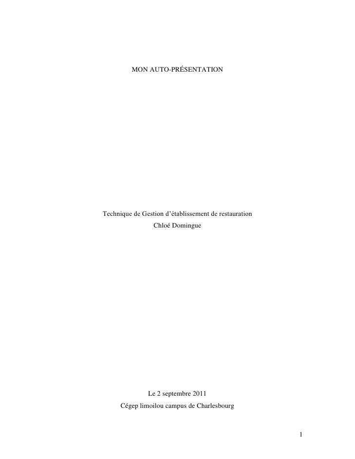 MON AUTO-PRÉSENTATION<br />Technique de Gestion d'établissement de restaurationChloé Domingue<br />Le 2 septembre 2011Cége...