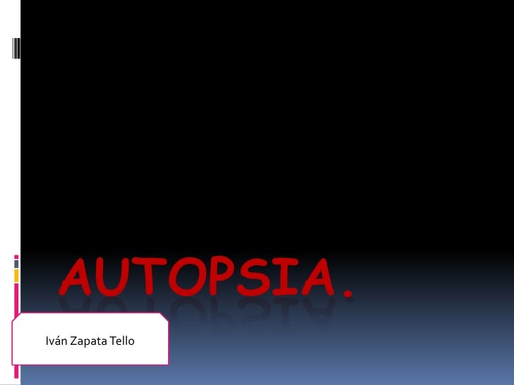 AUTOPSIA.<br />Iván Zapata Tello<br />