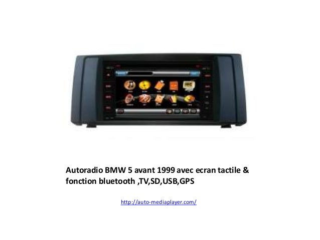 Autoradio BMW 5 avant 1999 avec ecran tactile & fonction bluetooth ,TV,SD,USB,GPS http://auto-mediaplayer.com/