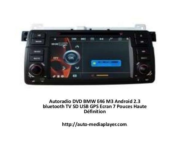 Autoradio DVD BMW E46 M3 Android 2.3 bluetooth TV SD USB GPS Ecran 7 Pouces Haute Définition Autoradio DVD BMW E46 M3 Andr...