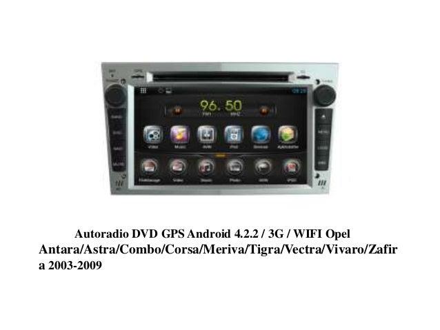 Autoradio DVD GPS Android 4.2.2 / 3G / WIFI Opel Antara/Astra/Combo/Corsa/Meriva/Tigra/Vectra/Vivaro/Zafir a 2003-2009