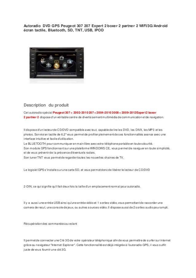 Autoradio DVD GPS Peugeot 307 207 Expert 2 boxer 2 partner 2 WIFI/3G/Android écran tactile, Bluetooth, SD, TNT, USB, IPOD ...