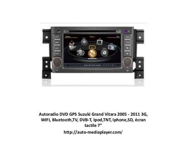"Autoradio DVD GPS Suzuki Grand Vitara 2005 - 2011 3G, WIFI, Bluetooth,TV, DVB-T, Ipod,TNT, Iphone,SD, écran tactile 7"" htt..."