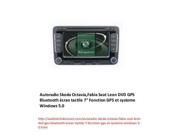 autoradio skoda octavia fabia seat leon dvd gps bluetooth. Black Bedroom Furniture Sets. Home Design Ideas