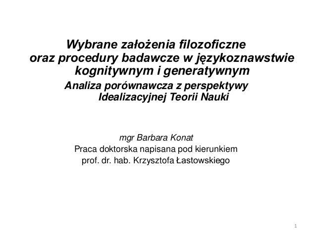 Wybrane założenia filozoficzneoraz procedury badawcze w językoznawstwiekognitywnym i generatywnymAnaliza porównawcza z per...