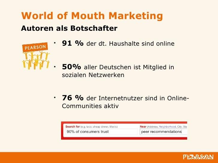 World of Mouth Marketing <ul><li>91 %  der dt. Haushalte sind online </li></ul><ul><li>50%  aller Deutschen ist Mitglied i...