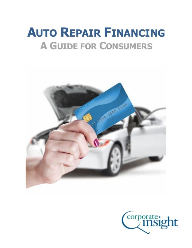 AUTO REPAIR FINANCING A GUIDE FOR CONSUMERS