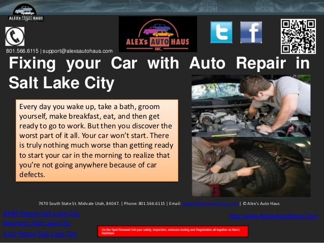 801.566.6115 | support@alexsautohaus.com Fixing your Car with Auto Repair in Salt Lake City     Every day you wake up, tak...