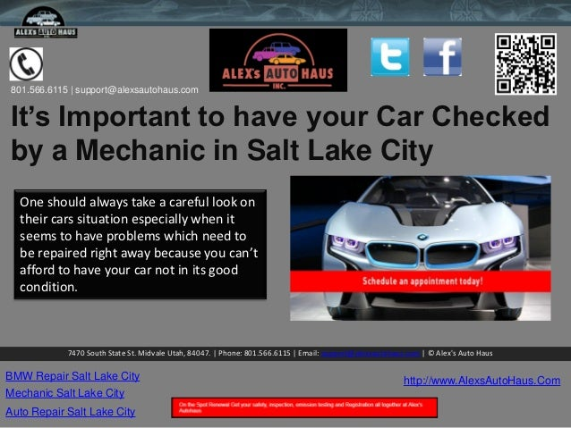 801.566.6115 | support@alexsautohaus.comIt's Important to have your Car Checkedby a Mechanic in Salt Lake City  One should...