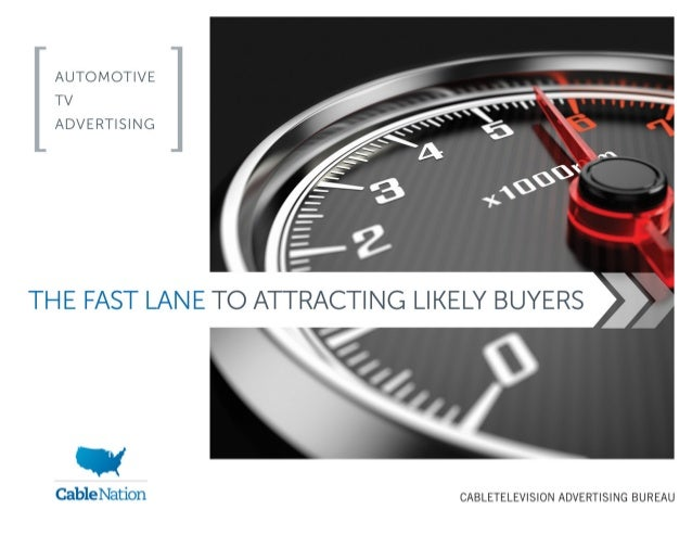 AUTOMOTIVE TV ADVERTISING THE FAST LANE TO ATTRACTING LIKELY BUYERS 2 CAB AUTOMOTIVE BUYERS STUDY Automotive Buyers Purcha...