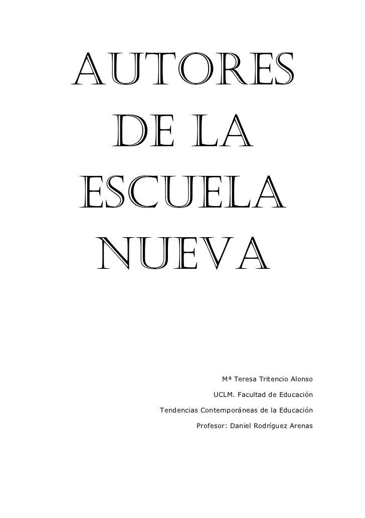 AUTORES DE LAESCUELA NUEVA                  Mª Teresa Tritencio Alonso                UCLM. Facultad de Educación  Tendenc...