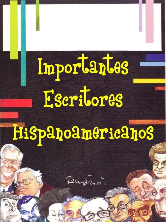 Importantes Escritores Hispanoamericanos