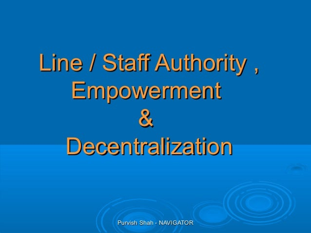 Purvish Shah - NAVIGATORPurvish Shah - NAVIGATOR Line / Staff Authority ,Line / Staff Authority , EmpowermentEmpowerment &...