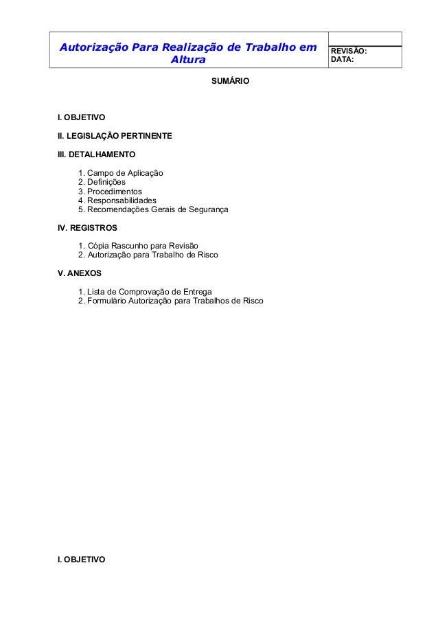 Autorização Para Realização de Trabalho em Altura REVISÃO: DATA: SUMÁRIO I. OBJETIVO II. LEGISLAÇÃO PERTINENTE III. DETALH...