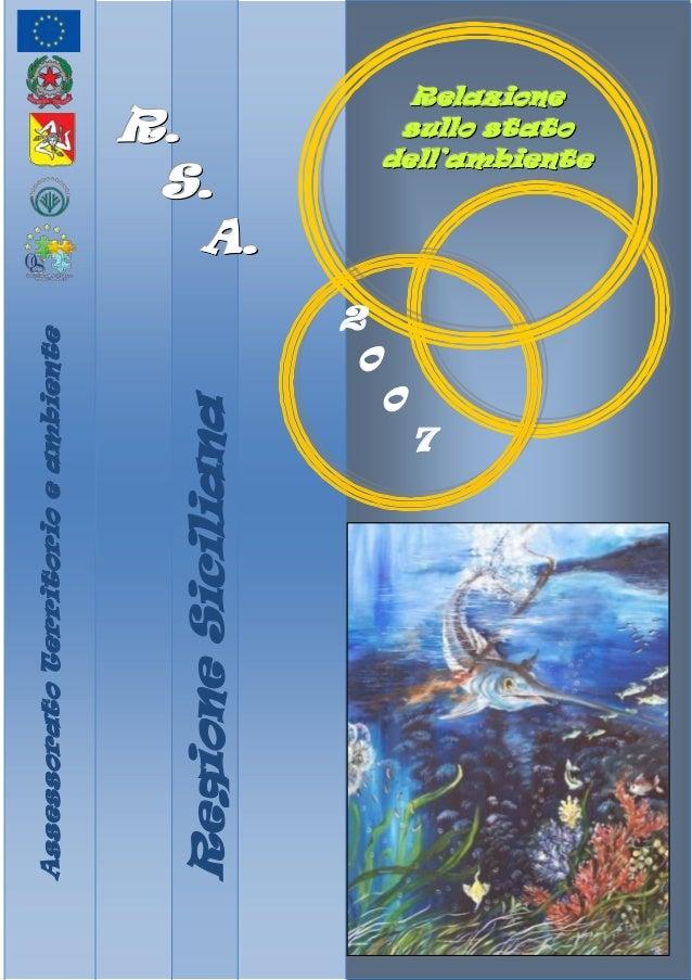 Regione Siciliana  Assessorato Territorio e ambiente  R. S. A. Relazione sullo stato dell'ambiente  2 0 0 7