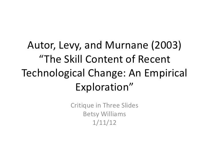 "Autor, Levy, and Murnane (2003)   ""The Skill Content of RecentTechnological Change: An Empirical           Exploration""   ..."