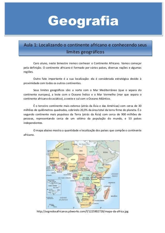Caro aluno, neste bimestre iremos conhecer o Continente Africano. Vamos começar pela definição. O continente africano é fo...
