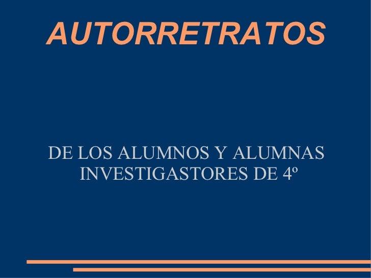 AUTORRETRATOS DE LOS ALUMNOS Y ALUMNAS  INVESTIGASTORES DE 4º
