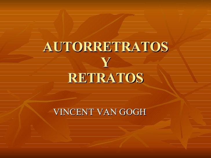 AUTORRETRATOS Y RETRATOS VINCENT VAN GOGH