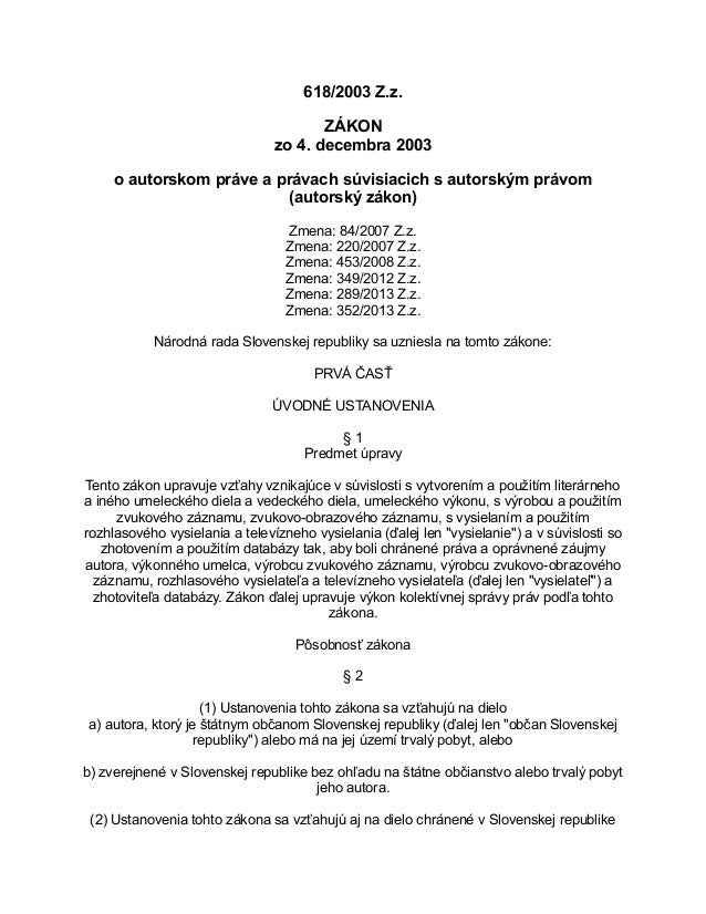 618/2003 Z.z. ZÁKON zo 4. decembra 2003 o autorskom práve a právach súvisiacich s autorským právom (autorský zákon) Zmena:...
