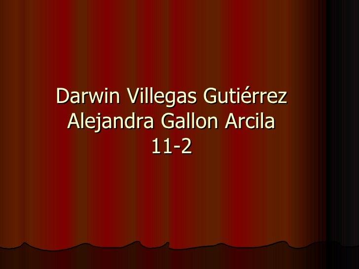 Darwin Villegas Gutiérrez Alejandra Gallon Arcila 11-2