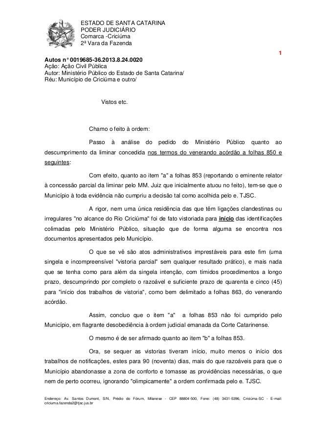 ESTADO DE SANTA CATARINA PODER JUDICIÁRIO Comarca -Criciúma 2ª Vara da Fazenda 1 Endereço: Av. Santos Dumont, S/N, Prédio ...