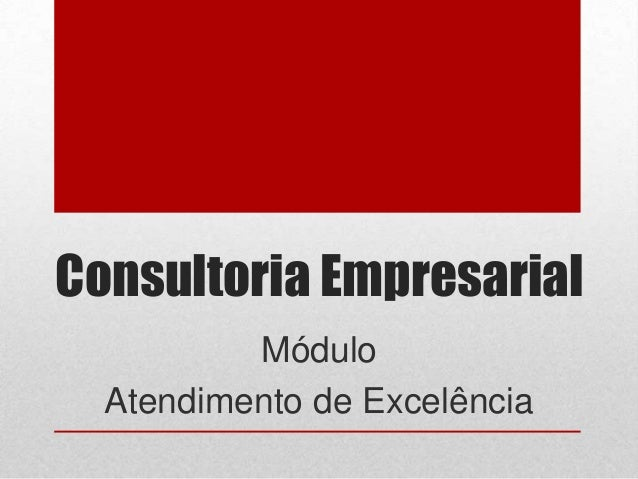 Consultoria Empresarial Módulo Atendimento de Excelência