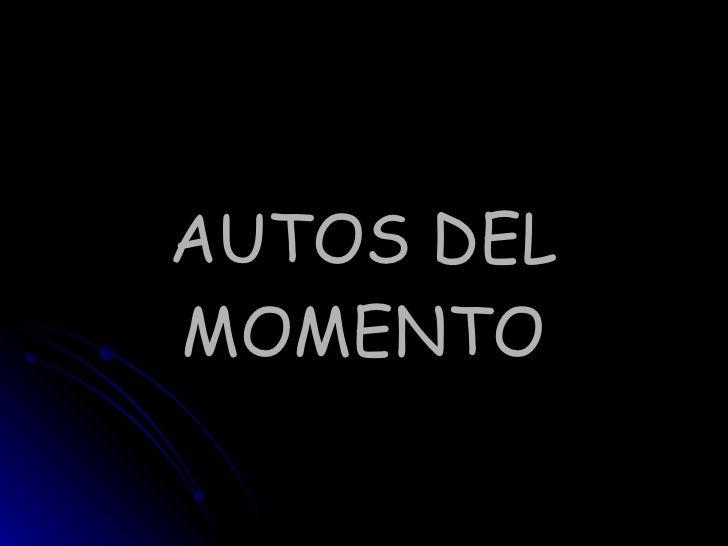 Autos Del Momento