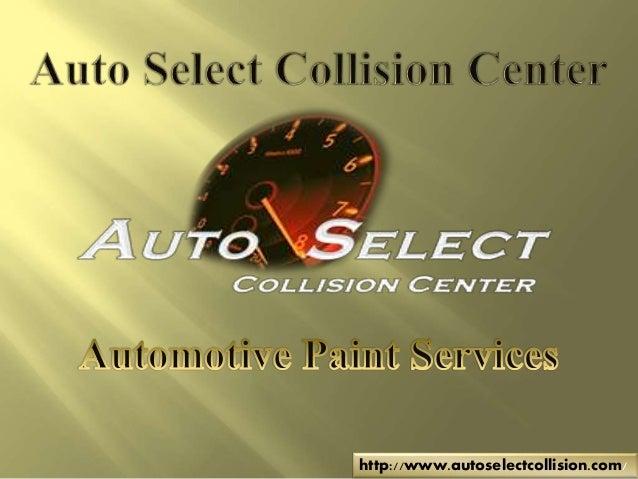 Automotive Body paint services at Auto Select Collision Center