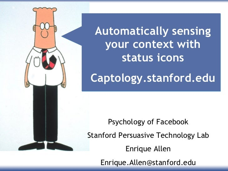 Automatically sensing your context with status icons Captology.stanford.edu Psychology of Facebook Stanford Persuasive Tec...
